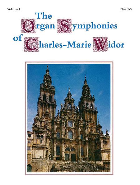 The Organ Symphonies of Charles-Marie Widor, Volume 1