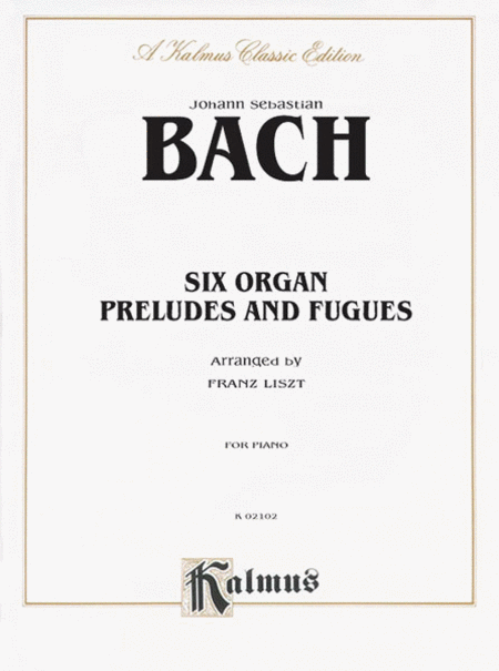 6 Organ Preludes & Fugues (Arranged for Solo Piano)