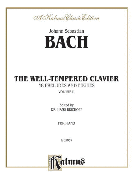 The Well Tempered Clavier - 48 Preludes and Fugues (Volume II)