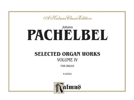 Selected Organ Works, Volume 4
