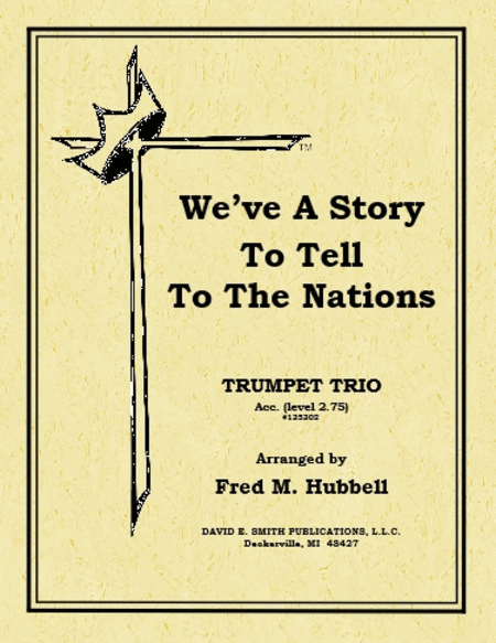 We've a Story to Tell to the Nations