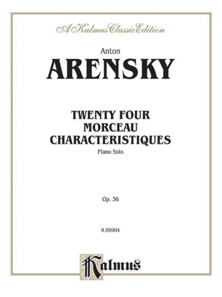 Twenty-four Morceau Characteristiques, Op. 36