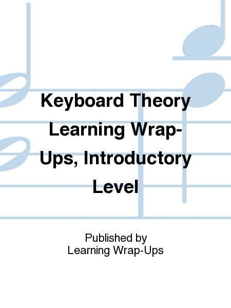 Keyboard Theory Learning Wrap-Ups, Introductory Level