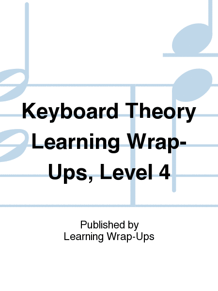 Keyboard Theory Learning Wrap-Ups, Level 4