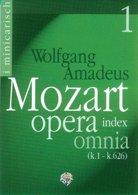 Wolfgang Amadeus Mozart: Opera Omnia Index, Volume 1 (K. 1 - K. 277)