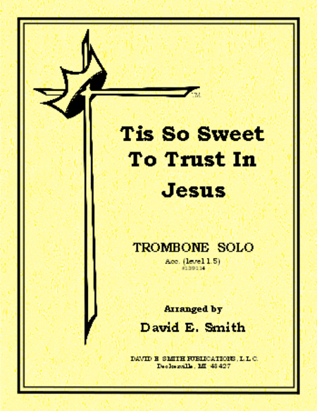 Tis So Sweet To Trust In Jesus