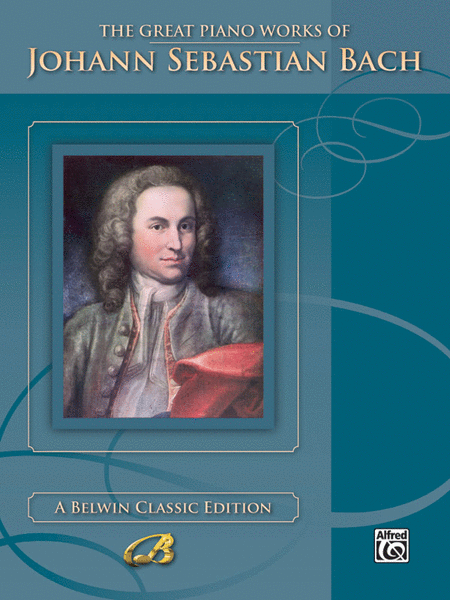 The Great Piano Works of Johann Sebastian Bach