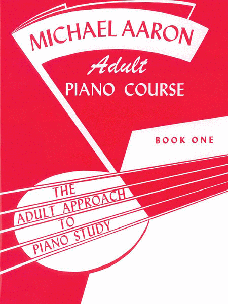 Michael Aaron Piano Course Adult Piano Course, Book 1