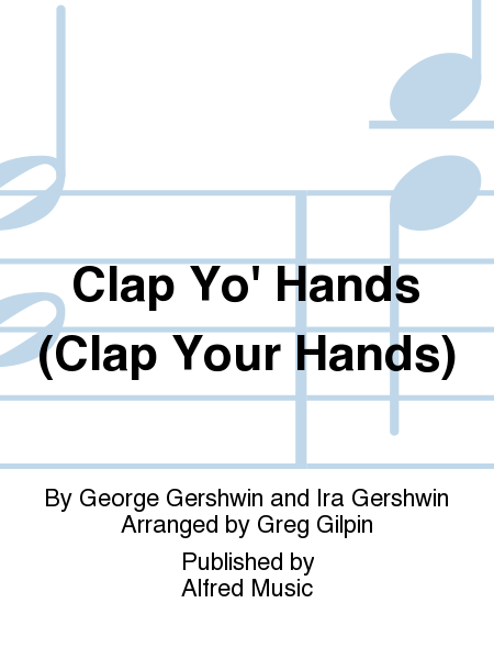 Clap Yo' Hands (Clap Your Hands)