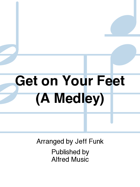 Get on Your Feet (A Medley)