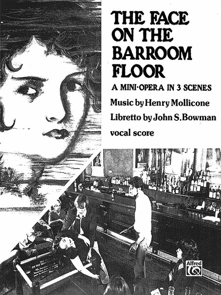The Face on the Barroom Floor (Mini Opera in 3 Scenes)