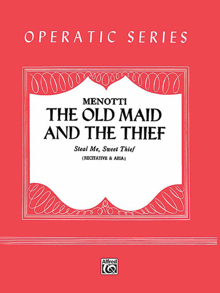 Steal Me, Sweet Thief (from The Old Maid and the Thief)