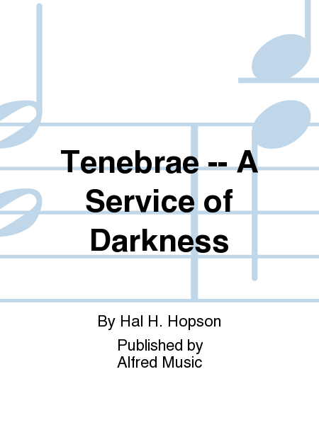 Tenebrae -- A Service of Darkness