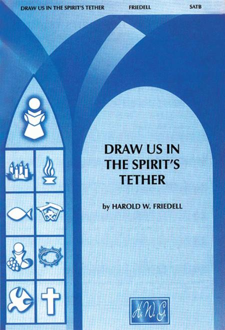 Draw Us in Spirit's Tether