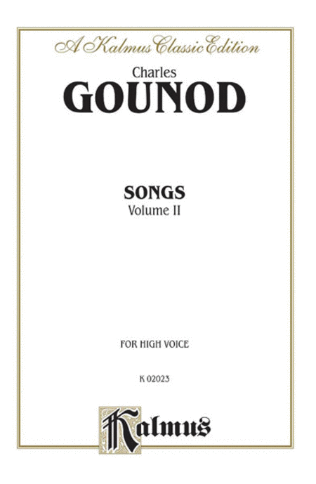 Charles Gounod / Songs, Volume Two / High Voice