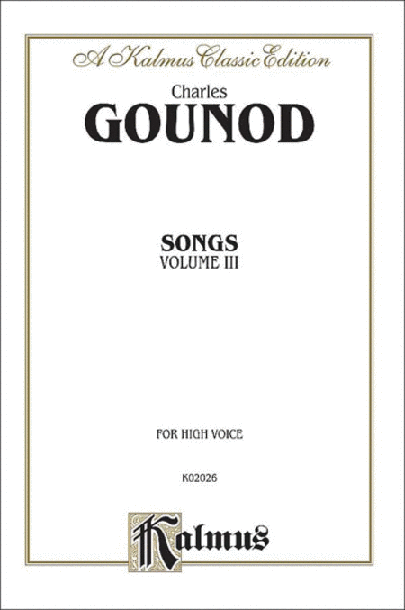 Gounod Songs, Volume 3 / High Voice