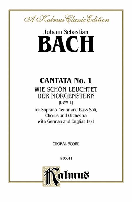 Cantata No. 1 -- Wie schon leuchtet der Morgenstern