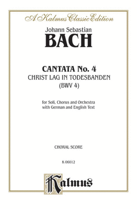 Cantata No. 4 -- Christ lag in Todesbanden