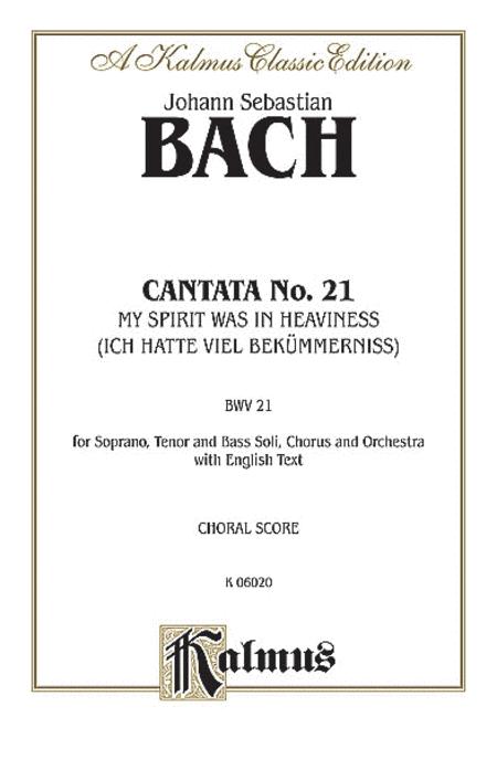 Cantata No. 21 -- Ich hatte viel Bekummernis