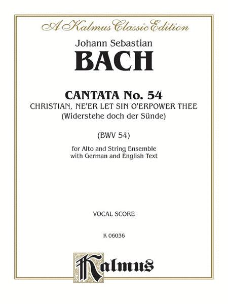 Cantata No. 54 -- Widerstehe doch der Sunde
