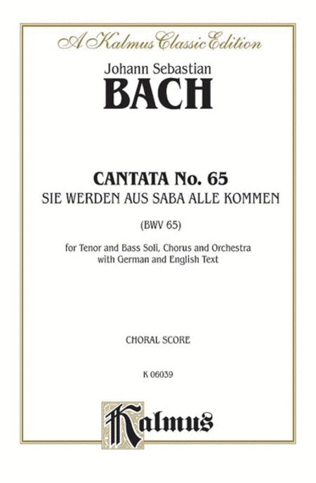 Cantata No. 65 -- Sie werden aus Saba alle kommen