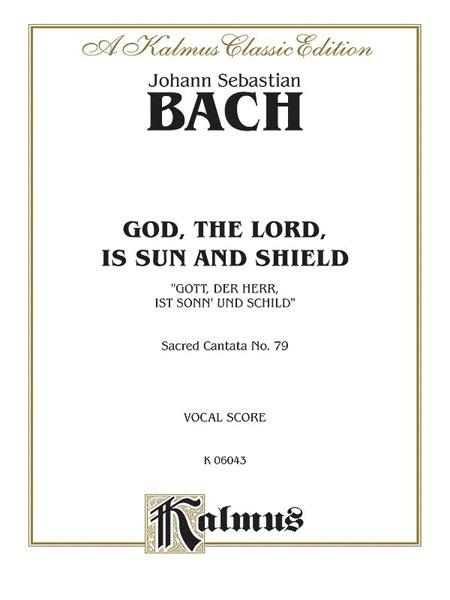 Cantata No. 79 -- Gott, der Herr, ist Sonn' und Schild