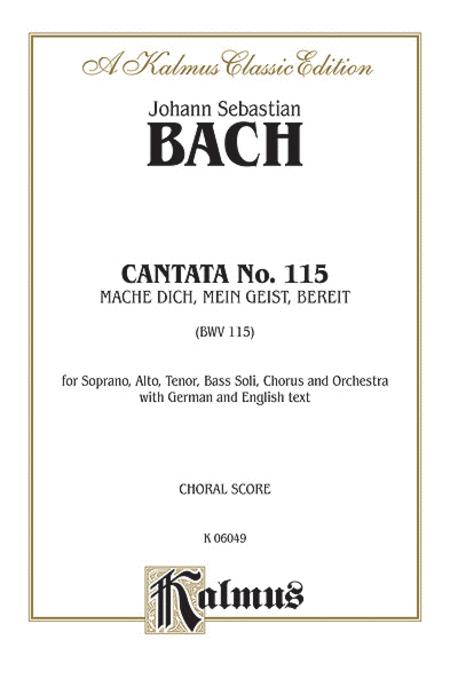 Cantata No. 115 -- Mache dich, mein Geist, bereit