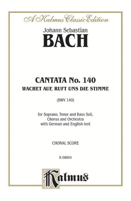 Cantata No. 140 -- Wachet auf, ruft uns die Stimme