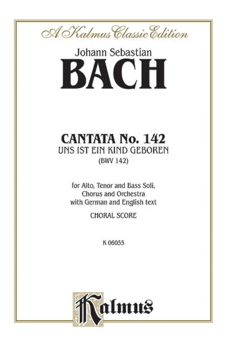 Cantata No. 142 -- Uns ist ein Kind geboren