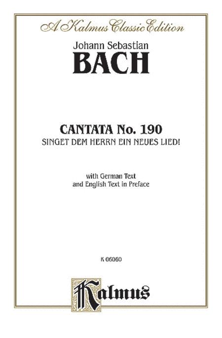 Cantata No. 190 -- Singet dem Herrn ein neues Lied!