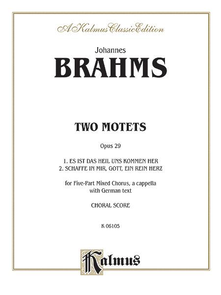 Two Motets, Op. 29, Es ist das Heil and Schaffe in mir