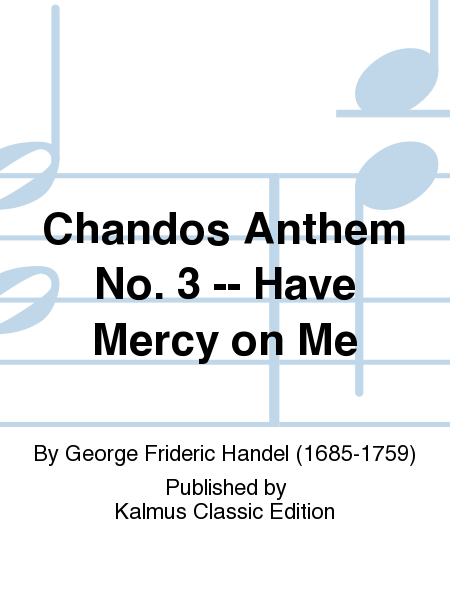 Chandos Anthem No. 3 -- Have Mercy on Me