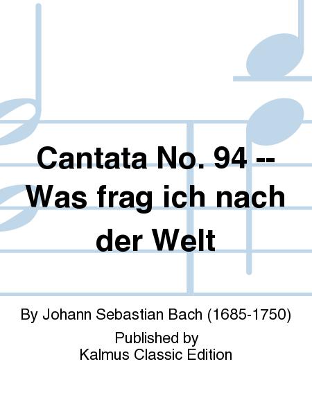 Cantata No. 94 -- Was frag ich nach der Welt