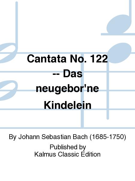 Cantata No. 122 -- Das neugebor'ne Kindelein