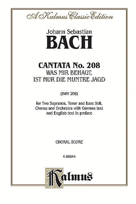 Cantata No. 208 -- Was mir behagt, ist nur die muntre Jagd