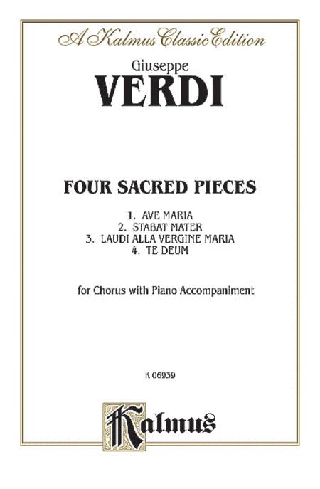 Four Sacred Pieces (Ave Maria - 4, ac) (Stabat Mater - 4, Orch.) (Laudi Alta Vergine Maria - SSAA, ac) (Te Deum - 8, Orch.)