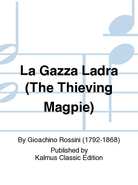 La Gazza Ladra (The Thieving Magpie)