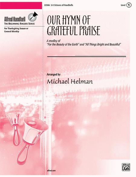 Our Hymn of Grateful Praise