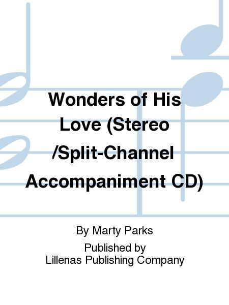 Wonders of His Love (Stereo/Split-Channel Accompaniment CD)