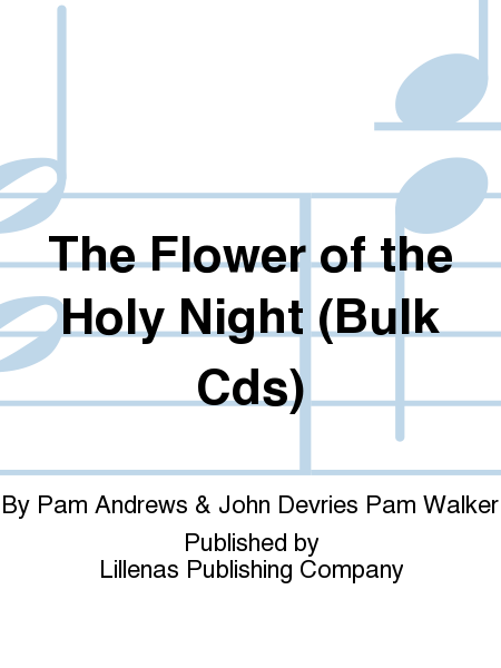 The Flower of the Holy Night (Bulk Cds)
