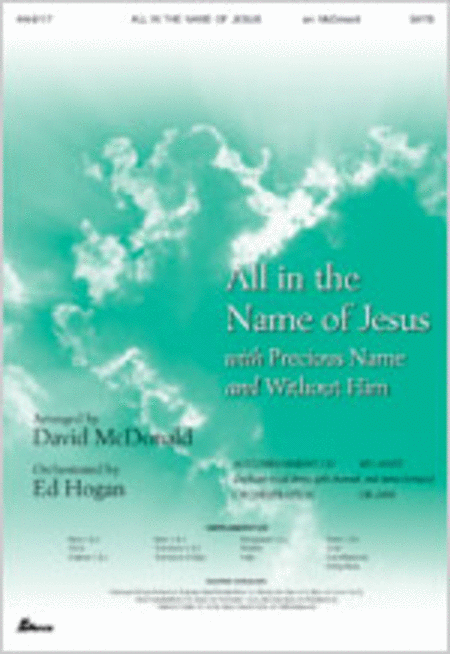 All in the Name of Jesus with Precious Name and Without Him (Anthem)
