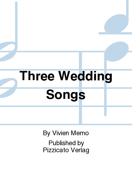 Three Wedding Songs