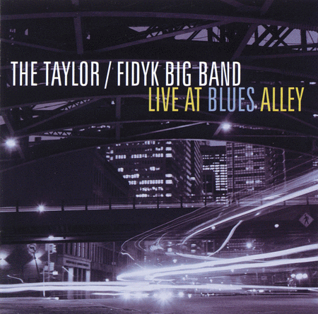 Live at Blues Alley - The Taylor/Fidyk Big Band