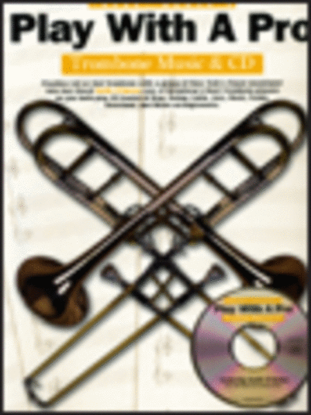 Play With A Pro (Book & CD) - Trombone
