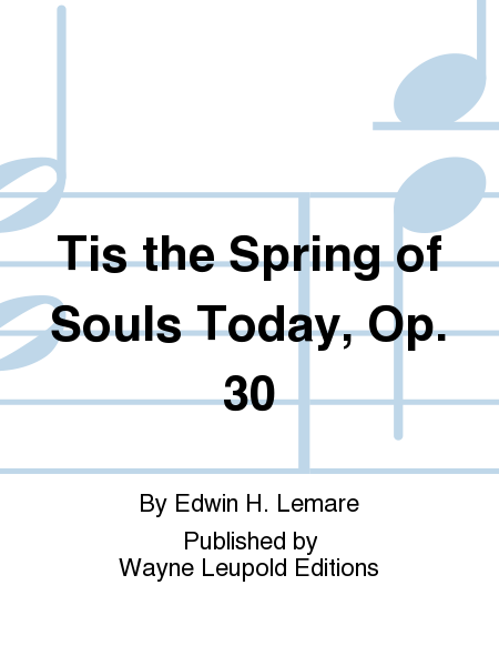Tis the Spring of Souls Today, Op. 30