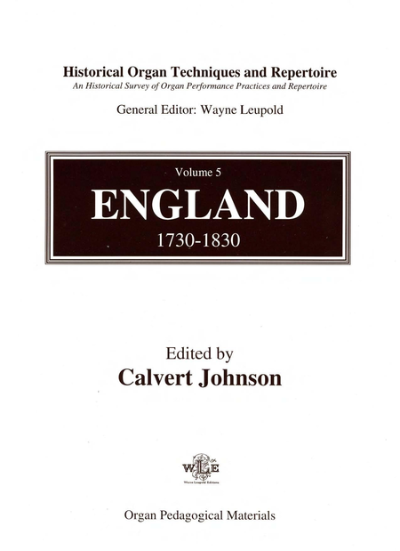 Historical Organ Techniques and Repertoire, Volume 5: England, 1730-1830