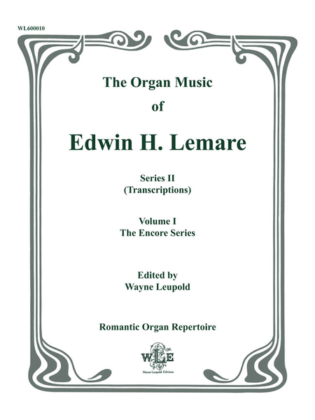 The Organ Music of Edwin H. Lemare, Series II (Transcriptions): Volume 1, The Encore Series