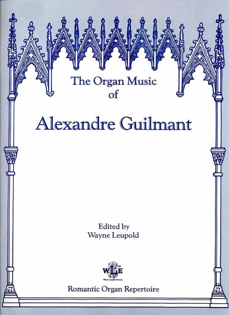 The Organ Music of Alexandre Guilmant: Volume 12 - Christmas Music (Noels, Op. 60, complete)