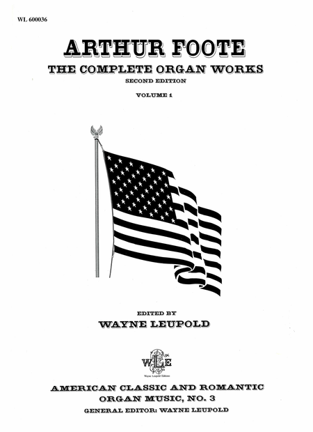 The Complete Organ Works of Arthur Foote, Volume 1