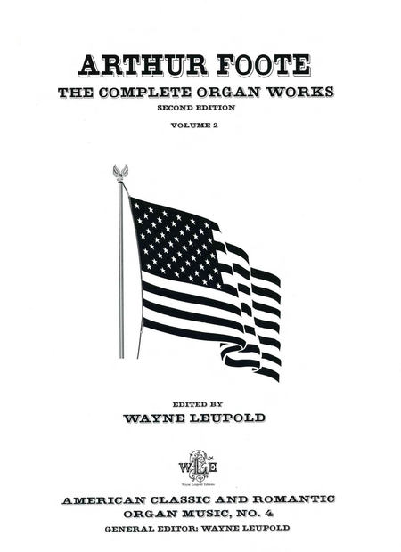 The Complete Organ Works of Arthur Foote, Volume 2